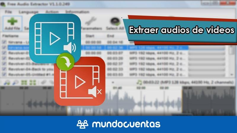 Extraer audio de videos herramientas para extraer el sonido de los videos