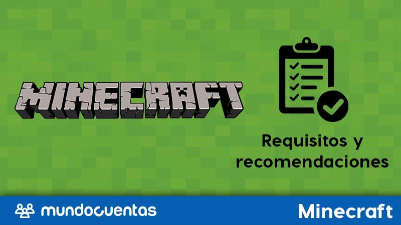 Requisitos mínimos y recomendados para instalar y jugar Minecraft.