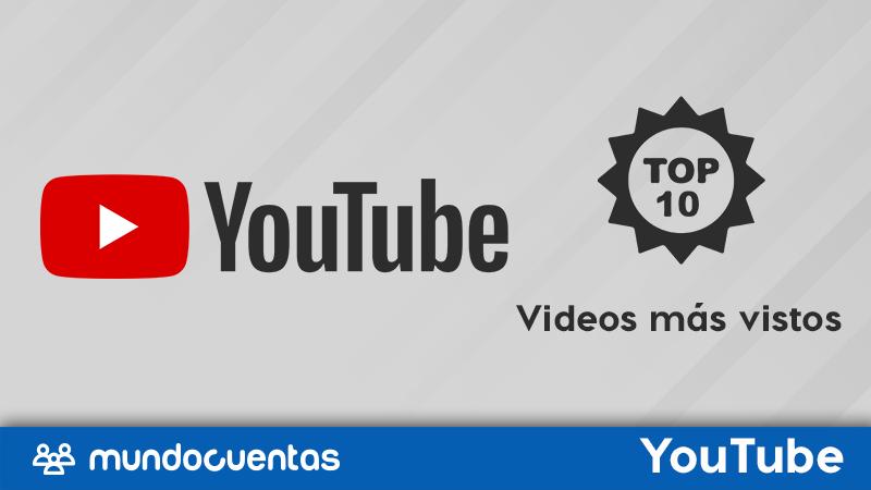 Top ten de videos más vistos en toda la historia de YouTube
