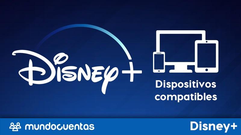 En qué dispositivos se encuentra disponible o es compatible Disney Plus