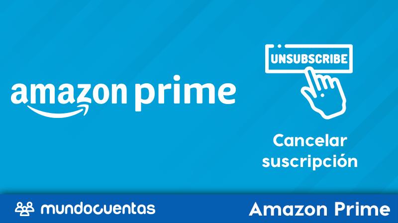 Cómo cancelar la suscripción de Amazon Prime y darte de baja