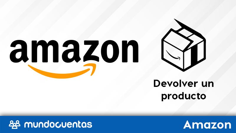 Cómo devolver un producto o pedido en Amazon