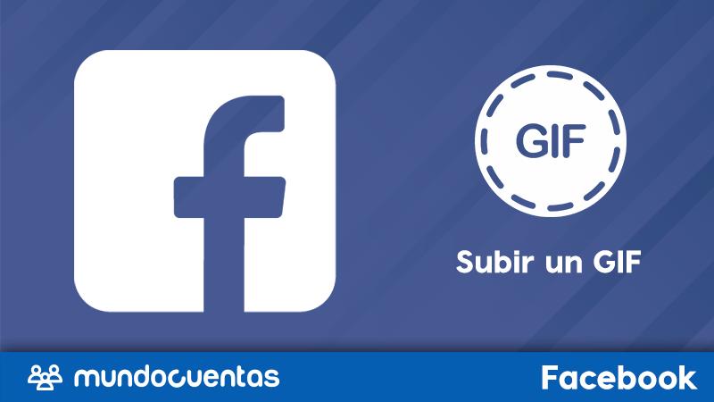 Cómo poner o subir un GIF en Facebook y que este tenga movimiento