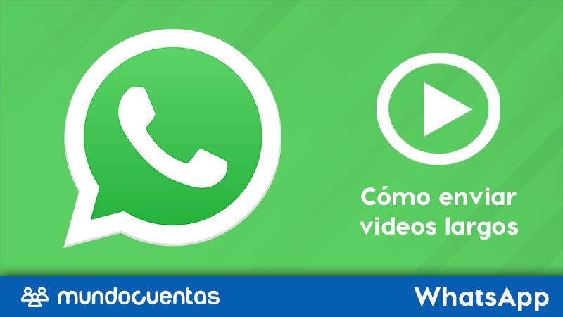 Cómo enviar videos largos o pesados por WhatsApp sin que se corten