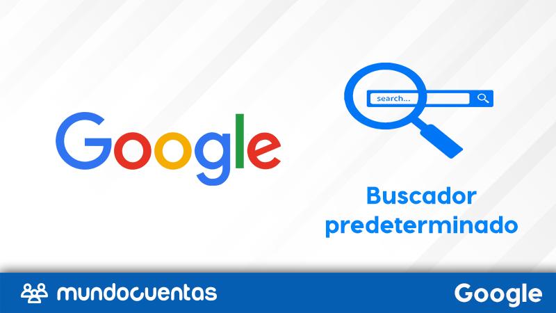 Cómo poner o establecer a Google como tu buscador predeterminado