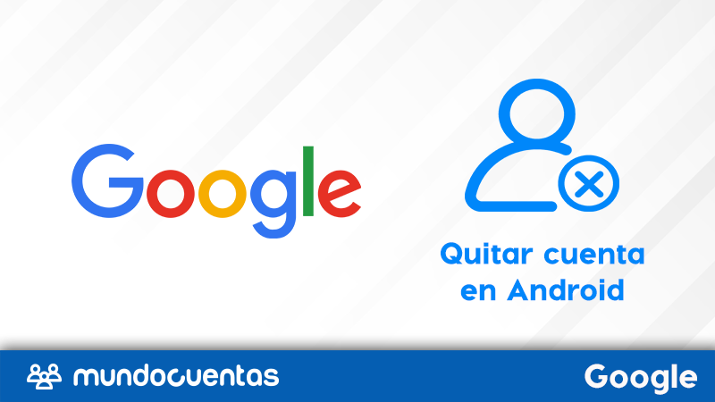 Cómo quitar una cuenta de Google de tu móvil Android