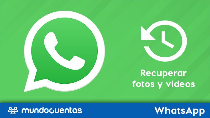 Cómo recuperar las fotos y videos borrados de WhatsApp