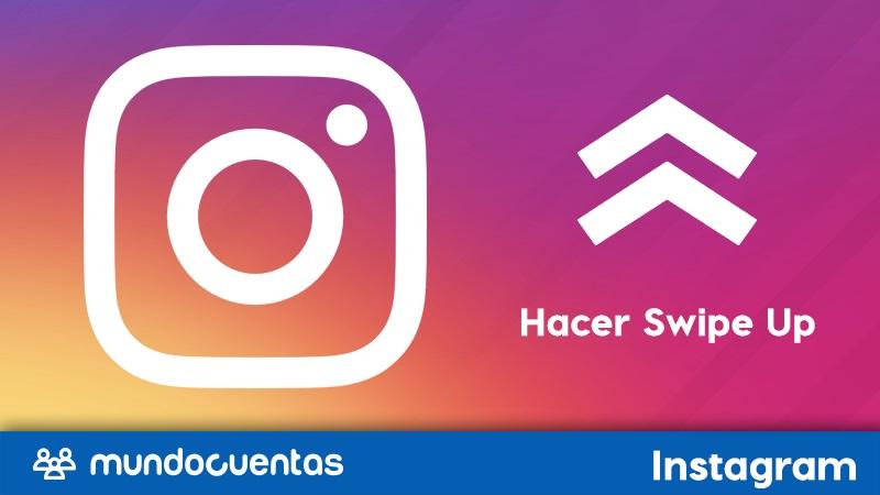 Cuándo y cómo poner un Swipe Up en Instagram