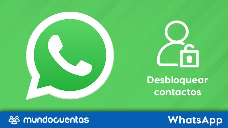 Cómo desbloquear contactos en WhatsApp