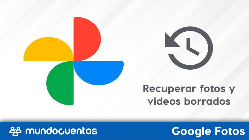 Cómo recuperar fotos y videos borrados de Google Fotos