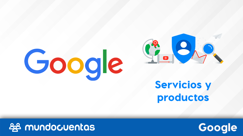 Lista de servicios y productos que ofrece Google