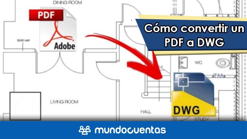 Cómo convertir un archivo PDF a DWG editable