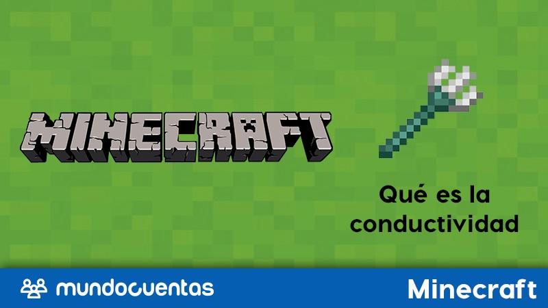 Conductividad en Minecraft qué es, para qué sirve y cómo se utiliza