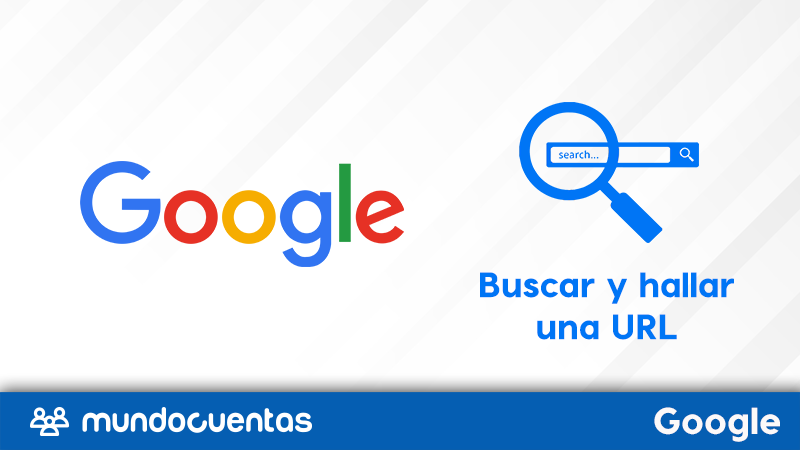 Cómo buscar y hallar una URL específica en Google