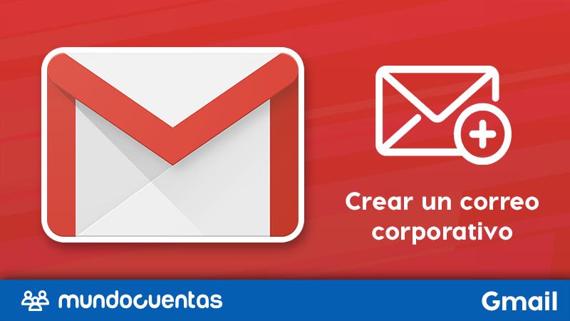 Cómo crear un correo corporativo Gmail gratis