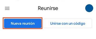 Cómo crear una reunión en Google Meet desde el móvil paso 1