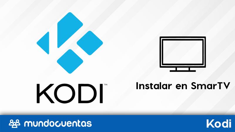 Cómo instalar Kodi en tu Smart TV métodos efectivos
