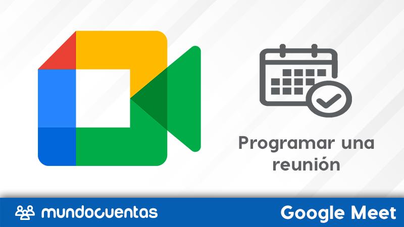 Cómo programar una reunión o videollamada en Google Meet