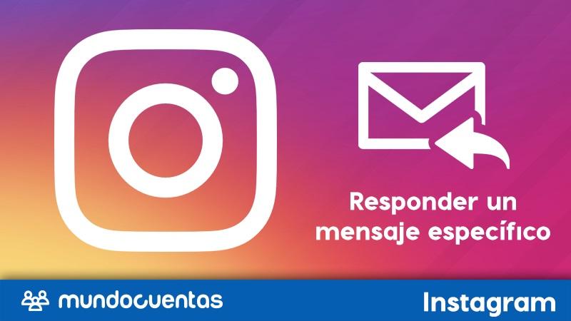 Cómo responder o reaccionar a un mensaje específico en Instagram