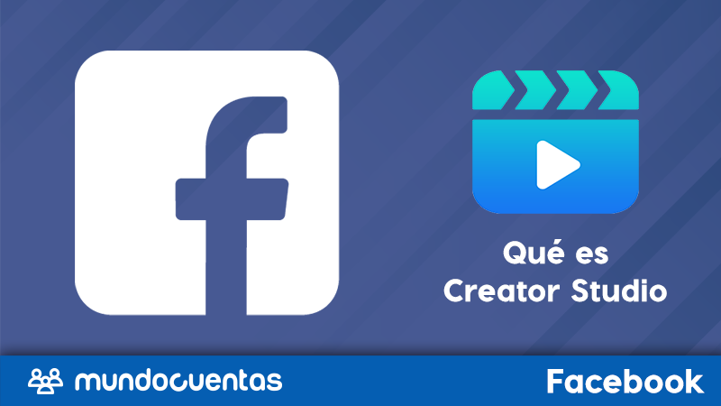 Facebook Creator Studio qué es, para qué sirve y cómo funciona