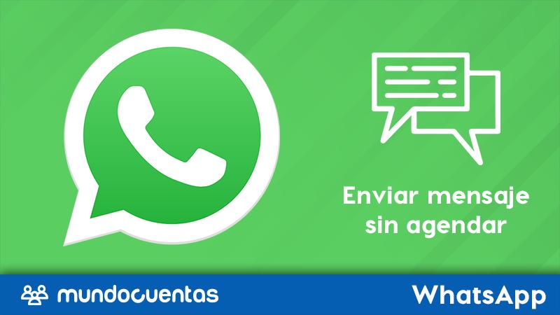 Envía Whatsapp sin agendar el contacto cómo enviar mensajes sin registrar el número