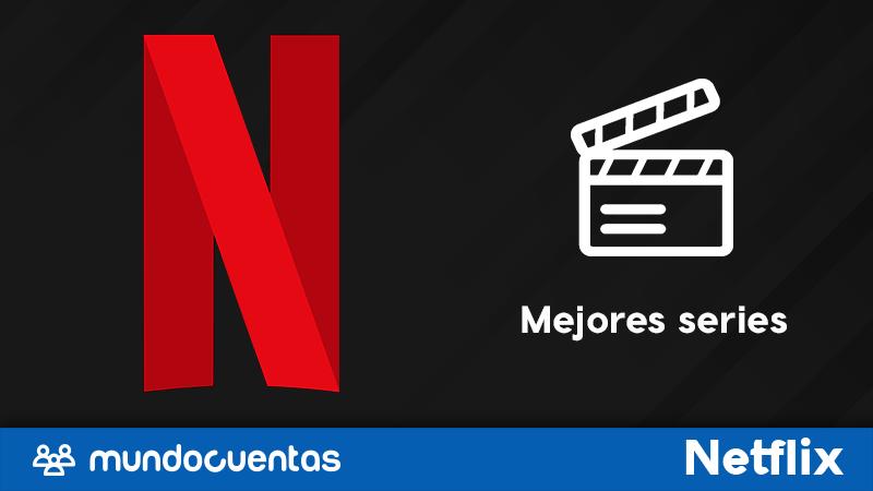 Las mejores series de Netflix 2021 las más vistas y mejor criticadas