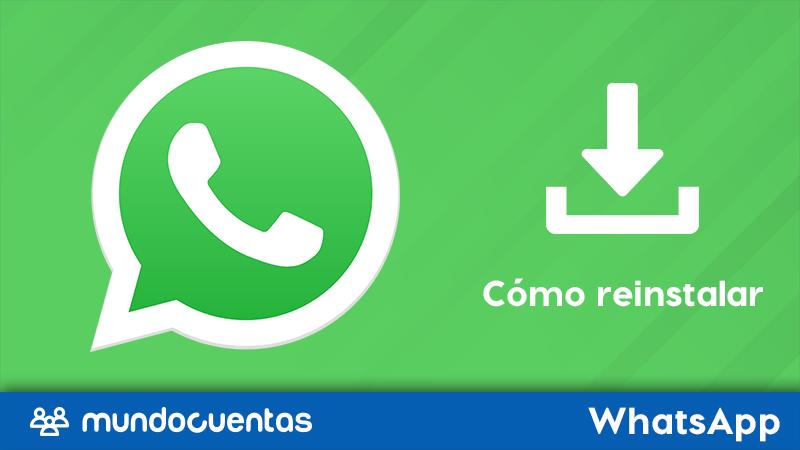 Cómo reinstalar WhatsApp volver a instalar sin perder chats