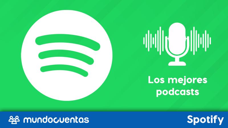 Los 30 mejores podcast de Spotify en español