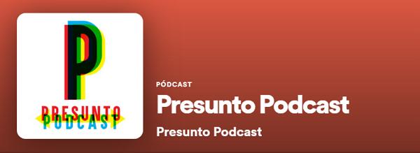 Podcasts de Actualidad en Spotify. Presunto Podcast