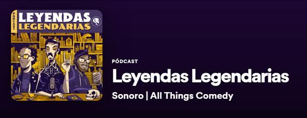 Podcasts de Comedia en Spotify. Leyendas Legendarias