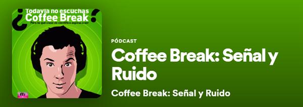 Podcasts de Entretenimiento en Spotify. Coffee Break Señal y ruido