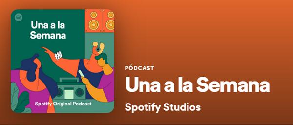 Podcasts de Entretenimiento en Spotify.Una a la semana