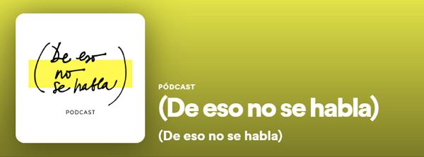 Podcasts de Periodismo en Spotify. (De eso no se habla)