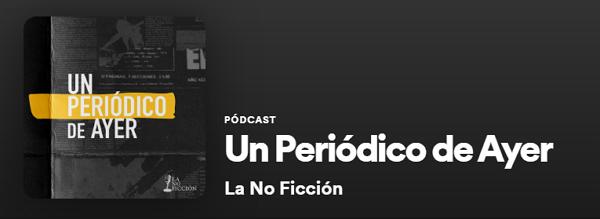 Podcasts de Periodismo en Spotify. Un Periódico de Ayer