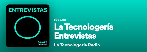Tecnología. La Tecnologería Entrevistas
